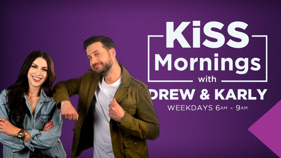 KiSS Mornings with Drew & Karly